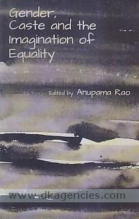 Gender, caste and the imagination of equality /
