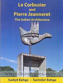 Le Corbusier and Pierre Jeanneret :  the Indian architecture /