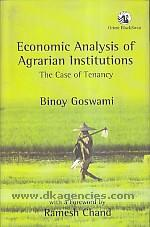 Economic analysis of agrarian institutions :  the case of tenancy /