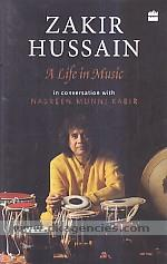 Zakir Hussain :  a life in music /