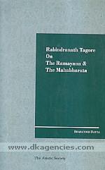 Rabindranath Tagore on the Ramayana & the Mahabharata /