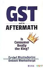 GST and its aftermath :  is consumer really the king /