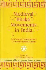 Medieval bhakti movements in India :  Sri Caitanya quincentenary commemoration volume /