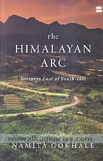 The Himalayan Arc :  journeys East of South-East /