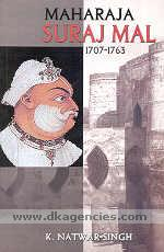 Maharaja Suraj Mal, 1707-1763, his life and times /