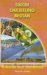 Sikkim, Darjeeling, Bhutan :  a guide and handbook, with road, town and trekking maps /