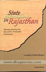 State formation in Rajasthan :  Mewar during the Seventh-fifteenth centuries /