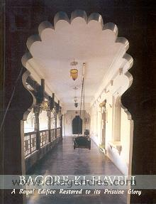 Bagore-ki-haveli :  a royal edifice restored to its pristine glory /