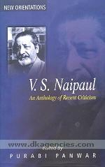 V.S. Naipaul :  an anthology of recent criticism /