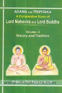 Agama aura Tripitaka :  a comparative study of Lord Mahavira and Lord Buddha /