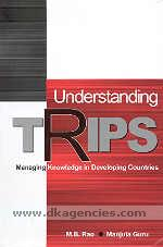 Understanding TRIPs :  managing knowledge in developing countries /