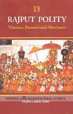 Rajput polity :  warriors, peasants and merchants, 1700-1800 /