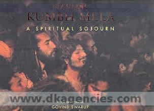 Nashik Kumbh Mela :  a spiritual sojourn /