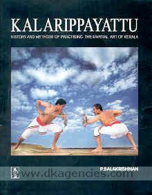 Kalarippayattu :  the ancient martial art of Kerala /