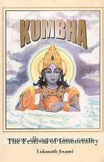 Kumbha :  the festival of immortality /