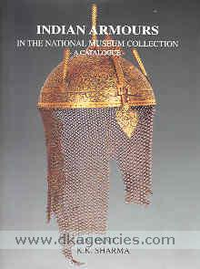 Indian armours in the National Museum collection :  a catalogue /
