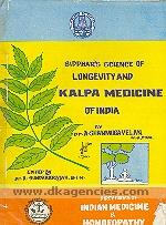 Siddhar's science of longevity and kalpa medicine of India /