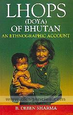 Lhops (Doya) of Bhutan :  an ethnographic account /