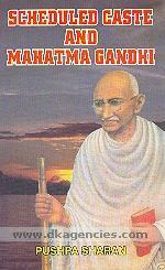 Scheduled caste and Mahatma Gandhi /