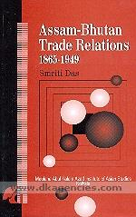 Assam-Bhutan trade relations, 1865-1949 :  a socio-economic study /