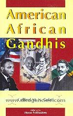 American-African Gandhis :  an analytical synthesis of three Gandhis /