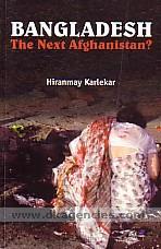 Bangladesh :  the next Afghanistan /