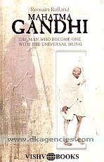 Mahatma Gandhi :  the man who become one with the universal being /