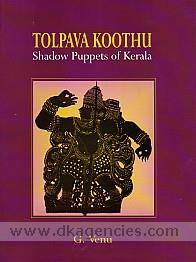 Tolpava koothu :  shadow puppets of Kerala /