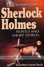The complete Sherlock Holmes :  novels and short stories /