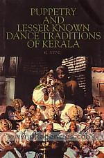 Puppetry and lesser known dance traditions of Kerala /