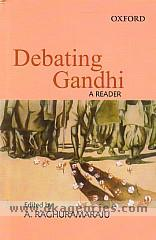 Debating Gandhi :  [a reader] /