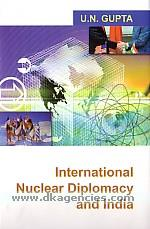 International nuclear diplomacy and India /
