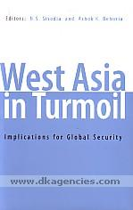 West Asia in turmoil :  implications for global security /