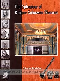 The splendour of Rampur-sahaswan gharana of Hindustani music, its evolution, history, characteristics and compositions /