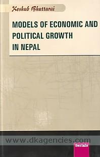 Models of economic and political growth in Nepal /