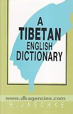 A Tibetan-English dictionary :  with special reference to the prevailing dialects, to which is added an English-Tibetan vocabulary /