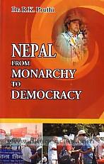 Nepal from monarchy to democracy /