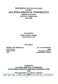 Proceedings and transactions of the All India Oriental Conference, Fortieth Session, Chennai, Tamilnadu, May 2000 /