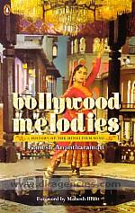 Bollywood melodies :  a history of the Hindi film song /