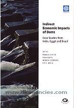 Indirect economic impacts of dams :  case studies from India, Egypt and Brazil /
