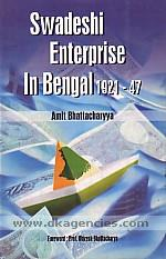 Swadeshi enterprise in Bengal, 1921-47 /