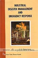 Industrial disaster management and emergency response /