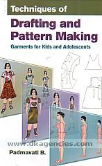 Techniques of drafting and pattern making :  garments for kids and adolescents /