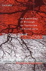 The Other side of terror :  an anthology of writings on terrorism in South Asia /