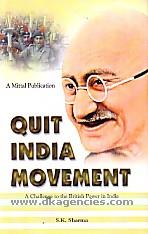 Quit India movement :  a challenge to the British power in India /