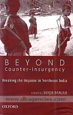 Beyond counter-insurgency :  breaking the impasse in Northeast India /