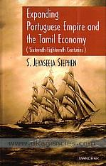 Expanding Portuguese Empire and the Tamil economy, sixteenth-eighteenth centuries /