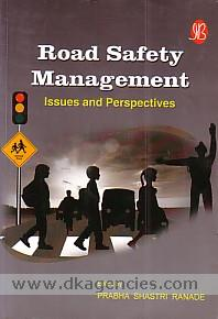 Road safety management :  issues and perspectives /