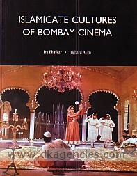 Islamicate cultures of Bombay cinema /
