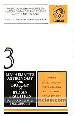 Mathematics, astronomy and biology in Indian tradition :  some conceptual preliminaries /